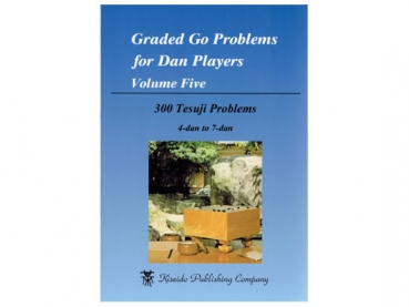 Graded Go Problems for Dan Players, Volume 5 (Tesuji)