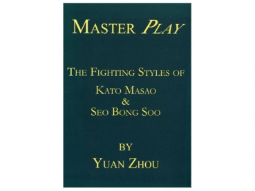 Master Play - The Fighting Style of Kato Masao & Seo Bong Soo