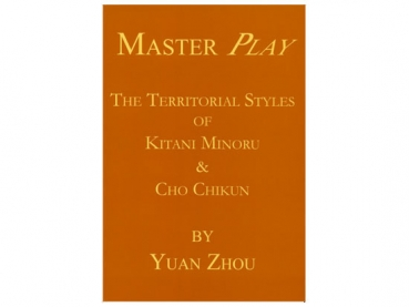 Master Play - The Territorial Styles of Kitani Minoru and Cho Chikun