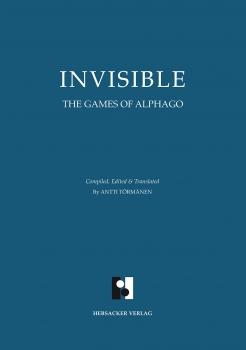 Invisible. The Games of AlphaGo (Softcover)