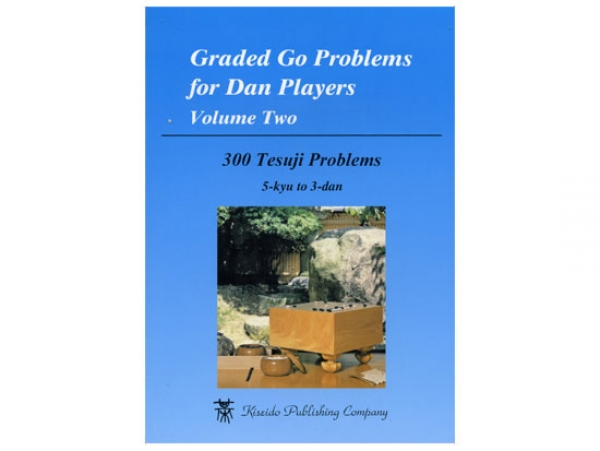 Graded Go Problems for Dan Players, Volume 2 (Tesuji)