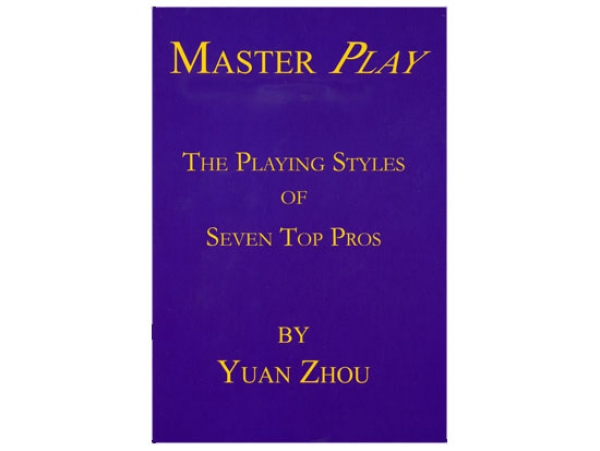 Master Play - The Playing Styles of Seven Top Pros